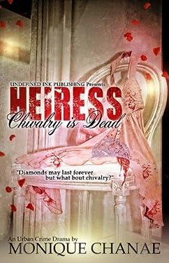 Heiress: Chivalry is Dead