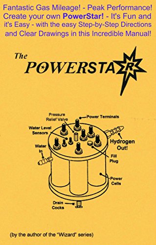 The PowerStar: Boost MPG's and Power! Create Fuel from Water! (English Edition)