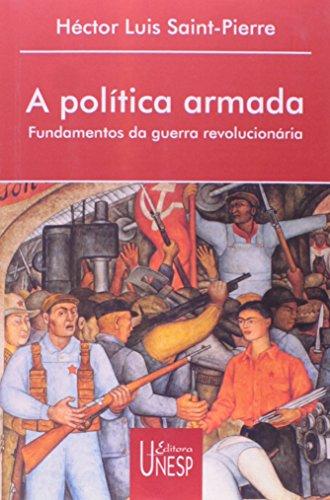 A política armada: Fundamentos da guerra revolucionária