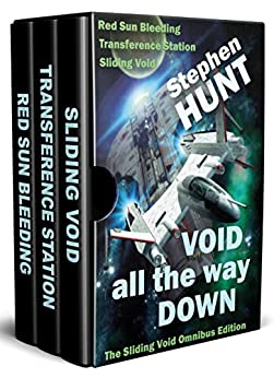 Void All The Way Down: the galaxy's most thrilling space opera: Science Fiction & Fantasy Classics (Sliding Void Book 1) by [Stephen Hunt]
