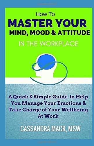 Master Your Mind, Mood & Attitud...