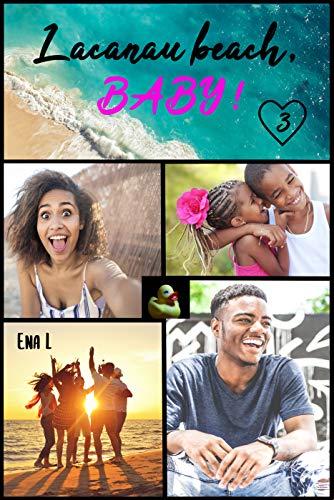 Lacanau Beach Baby: Tome 3 : Roman et Céleste par [Ena L]