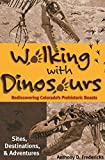 Walking with Dinosaurs: Rediscovering Colorado s Prehistoric Beasts