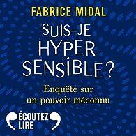 Suis-je hypersensible ?  par Fabrice Midal