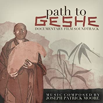 Path to Geshe (Soundtrack from the Documentary Film)