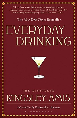 Everyday Drinking: The Distilled Kingsley Amis