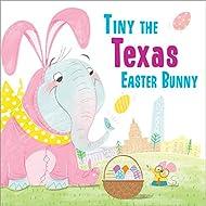 Tiny the Texas Easter Bunny (Tiny the Easter Bunny)