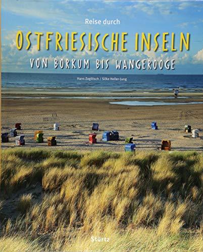Reise durch Ostfriesische Inseln von Borkum bis Wangerooge: Ein Bildband mit über 190 Bildern auf 136 Seiten - STÜRTZ Verlag