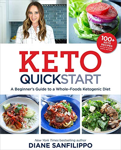 Keto Quick Start: A Beginner\'s Guide to a Whole-Foods Ketogenic Diet with More Than 100 Recipes (English Edition)