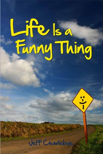 Book: Life Is a Funny Thing by Jeff Charlebois