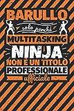 Taccuino foderato: barullo - solo perché multitasking ninja non è un titolo professionale ufficiale