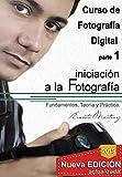 Iniciación a la Fotografía.: Fundamento, Teoría y Práctica. (Curso Integral de Fotograía Digital nº 1)