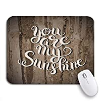 NINEHASA 可愛いマウスパッド あなたは私のノートパソコン、マウスマット用のロマンチックな木製の滑り止めゴムのバッキングマウスパッドの私のサンシャイン碑文です