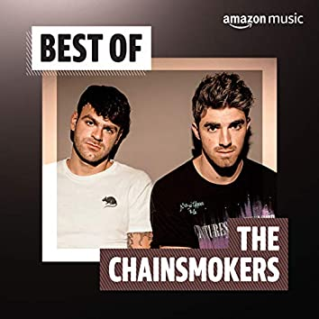 Best of The Chainsmokers