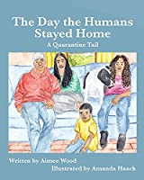 The Day the Humans Stayed Home: A Quarantine Tail