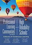Professional Learning Communities at Work® and High Reliability SchoolsTM: Cultures of Continuous Learning (Ensure a viable and guaranteed curriculum) (Leading Edge)