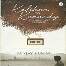 Katihar To Kennedy : The Road Less Travelled