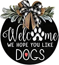 Welcome Wreath Sign for Farmhouse Front Porch Decor - We Hope You Like Dogs - Door Hanging with Premium Greenery - Gift for Christmas Housewarming Holiday Home Decoration (A)