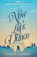 Now Let's Dance: A feel-good book about finding love, and loving life