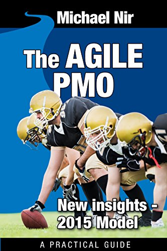 Project management: The Agile PMO: New insights model 2015 (Agile Business Leadership Book 5) (English Edition)