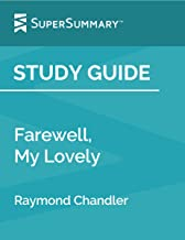 Study Guide: Farewell, My Lovely by Raymond Chandler (SuperSummary)