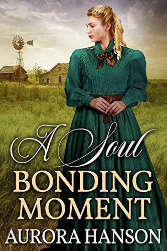 A Soul Bonding Moment: A Historical Western Romance Book by [Aurora Hanson]