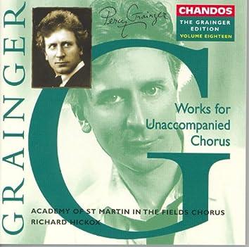 GRAINGER: Grainger Edition, Vol. 18: Work for Unaccompanied Chorus