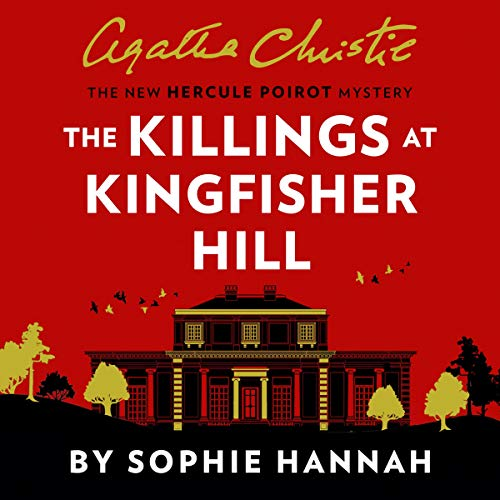The Killings at Kingfisher Hill Audiobook By Sophie Hannah, Agatha Christie cover art