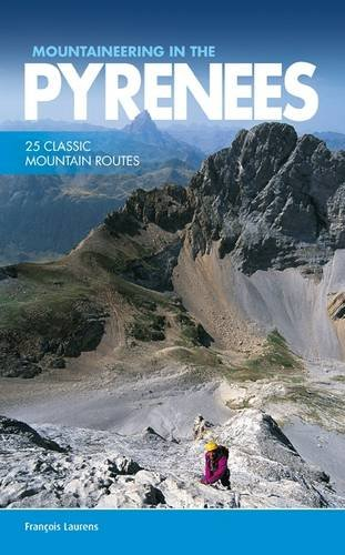 Mountaineering in the Pyrenees: 25 classic mountain routes