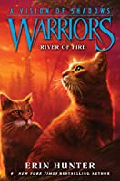 Warriors: A Vision of Shadows #5: River of Fire (Warriors: A Vision of Shadows, 5)