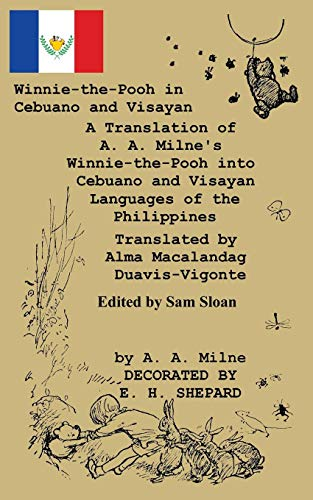 Winnie-The-Pooh in Cebuano and Visayan a Translation of A. A. Milne's
