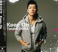 Keep on by Roma Tanaka (2007-04-25)