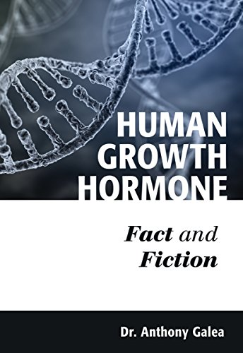 Human Growth Hormone: Fact and Fiction