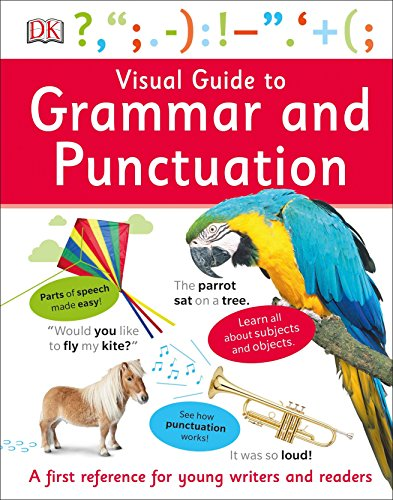 Compare Textbook Prices for Visual Guide to Grammar and Punctuation Illustrated Edition ISBN 9781465462589 by DK