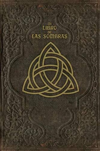 MI LIBRO DE LAS SOMBRAS: Cuaderno en blanco para escribir tus hechizos, conjuros y recetas mágicas. 120 páginas