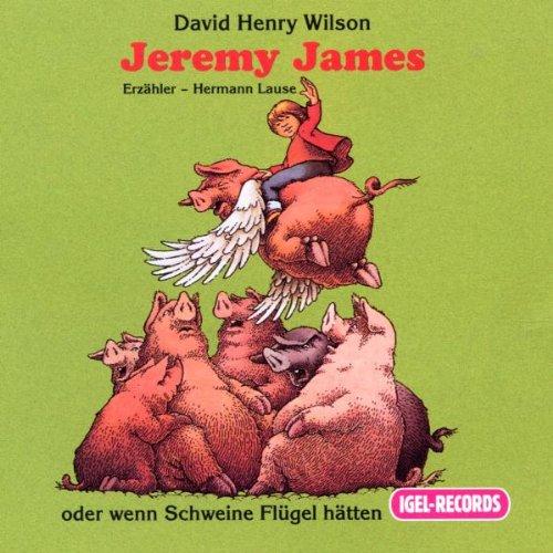 Jeremy James (2) oder wenn Schweine Flügel hätten. 1 Audio-CD
