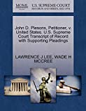 John D. Plesons, Petitioner, v. United States. U.S. Supreme Court Transcript of Record with Supporting Pleadings