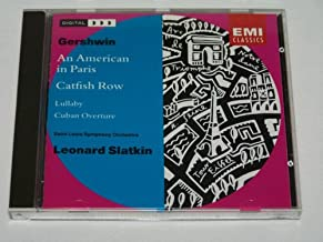 Catfish Row Porgy & Bess Suite An American in Paris, Cuban Overture, Lullaby