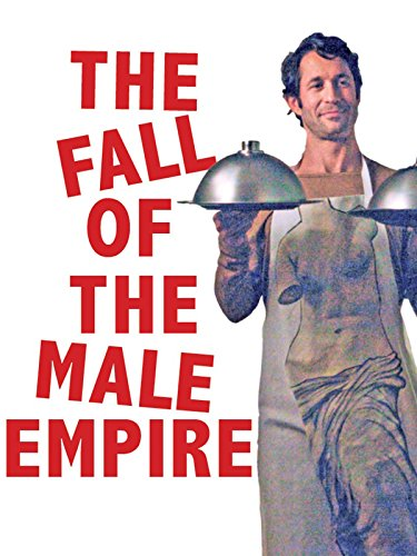 The Fall Of The Male Empire