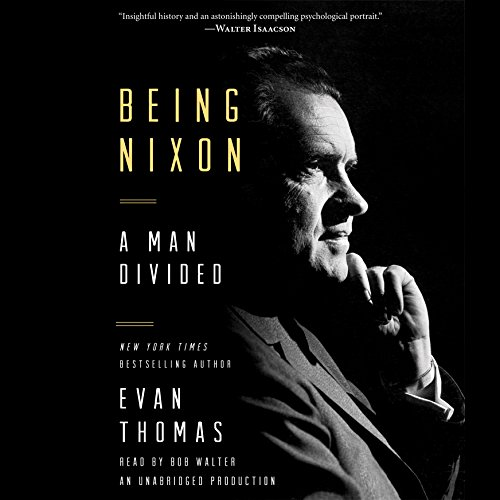 Being Nixon by Evan Thomas - What was it really like to be Richard Nixon? Evan Thomas tackles this fascinating question by peeling back the layers of a man driven by a poignant mix of optimism and fear....