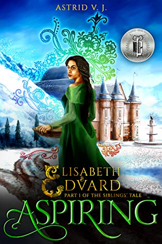 Book: Aspiring: Part 1 of the Siblings' Tale (Elisabeth and Edvard's World) by Astrid V.J.