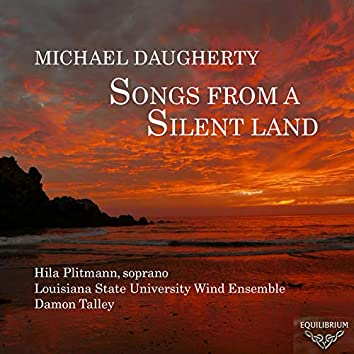 Michael Daugherty: Songs from a Silent Land