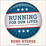 Running for Our Lives: A Story of Faith, Politics, and the Common Good