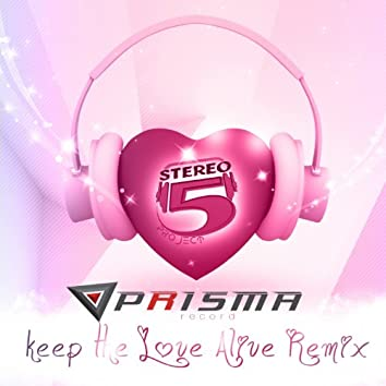 Keep the Love Alive (Remix)