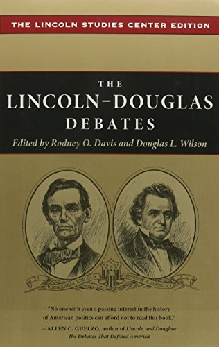 The Lincoln-Douglas Debates: The Lincoln Studies Center Edition (The Knox College Lincoln Studies Center)
