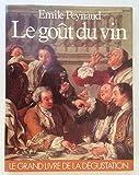 Le goût du vin. Le grand livre de la dégustation [Hardcover] [Jan 01, 1980] Émile Peynaud - Dunod
