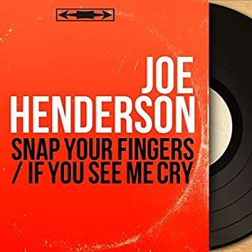 Snap Your Fingers / If You See Me Cry (Mono Version)