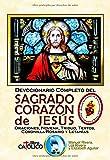 DEVOCIONARIO COMPLETO DEL SAGRADO CORAZÓN DE JESÚS. Oraciones, Novena, Triduo, Textos, Coronilla-Rosario y Letanías