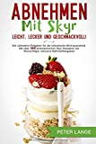 Abnehmen mit Skyr – leicht, lecker, geschmackvoll!: Der ultimative Ratgeber für die isländische Milchspezialität. Mit über 180 phantastischen Skyr Rezepten zur Wunschfigur, inklusive Nährstoffangaben