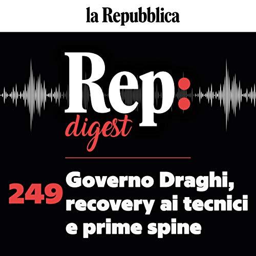 Governo Draghi, Recovery ai tecnici e prime spine copertina